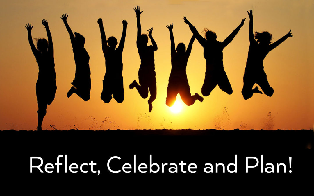 Reflect, Celebrate and Plan!