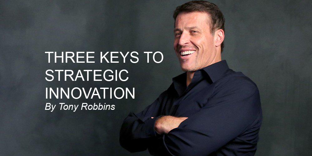 Tony Robbins: Constant and Strategic Innovation